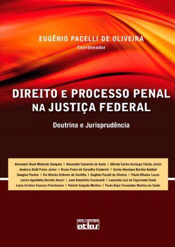 Direito E Processo Penal Na Justiça Federal