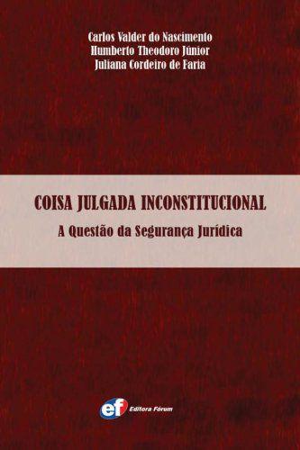 Coisa julgada inconstitucional - a questão da segurança jurídica