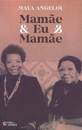 Mamãe & Eu & Mamãe