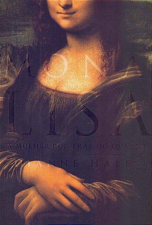 Mona Lisa: A mulher por trás do quadro