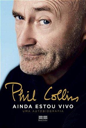Phil Collins: Ainda estou vivo – Uma autobiografia