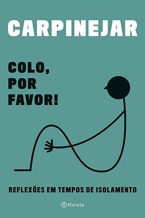 Colo, por favor!