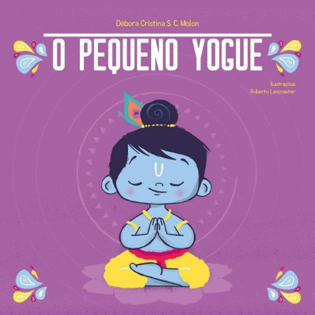 O Pequeno Yogue: Yoga para Crianças