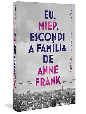 Eu, Miep, escondi a família de Anne Frank
