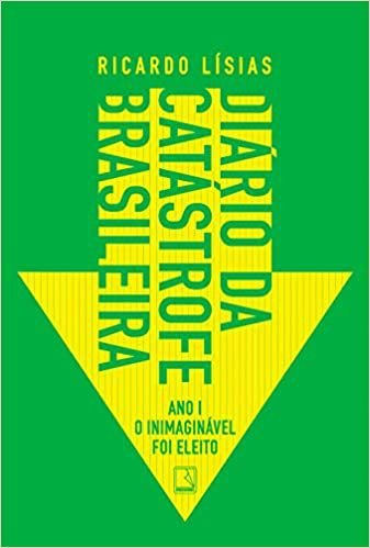 Diário da catástrofe brasileira: Ano I – O inimaginável foi eleito