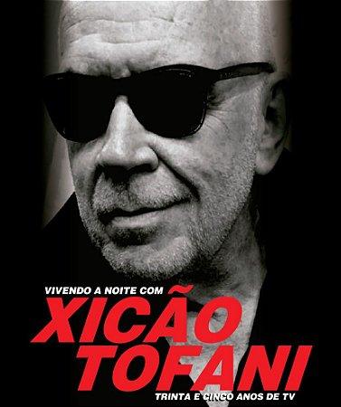 Vivendo a noite com Xicão Tofani
