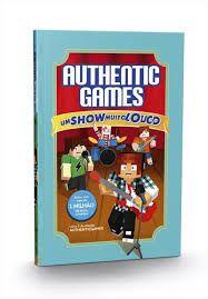 Authentic games: Um show muito louco