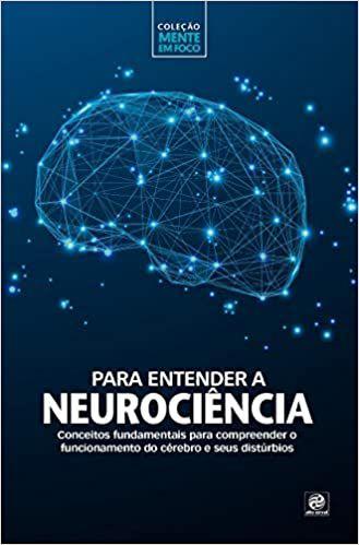 PARA ENTENDER A NEUROCIENCIA: CONCEITOS...1ªED.(2020)