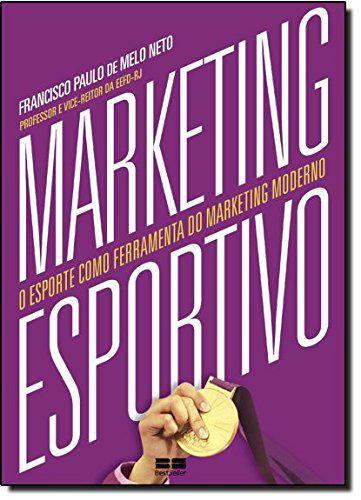 Marketing esportivo: O esporte como ferramenta do marketing moderno: O esporte como ferramenta do marketing moderno