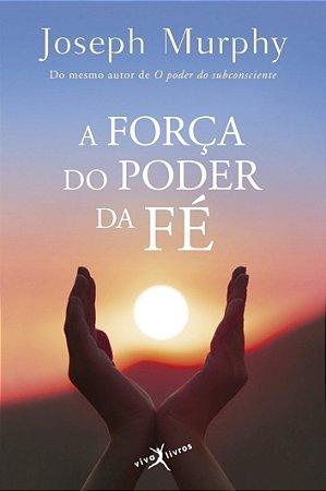 A força do poder da fé (edição de bolso)