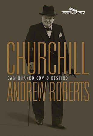 Churchill: Caminhando com o destino
