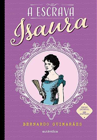 A escrava Isaura - (Texto integral - Clássicos Autêntica)