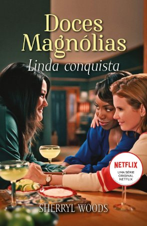 Linda conquista: Doces Magnólias