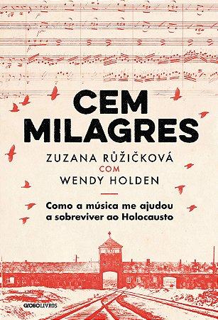 Cem Milagres: Como a música me ajudou a sobreviver ao Holocausto
