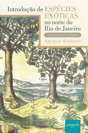 Introdução de espécies exóticas no norte do Rio de Janeiro: apontamentos de eco-história