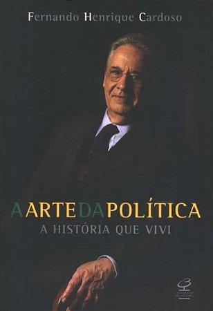 A arte da política - a história que vivi