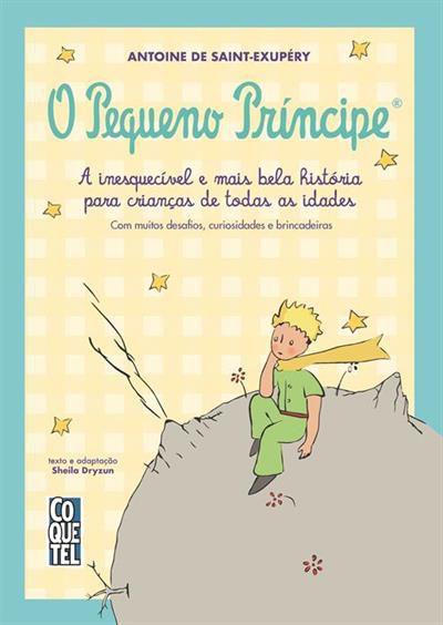 O Pequeno Príncipe: A inesquecível e mais bela história para crianças de todas as idades