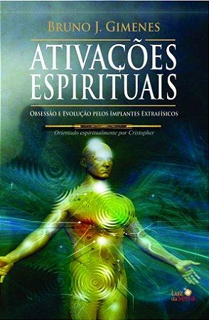 Ativações Espirituais: Obsessão e Evolução pelos Implantes Extrafísicos