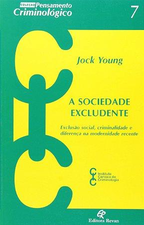 Sociedade Excludente - Coleção Pensamento Criminológico - Volume 7