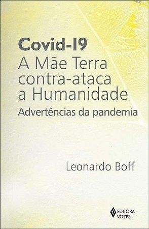 Covid-19: a mãe terra contra-ataca a humanidade: Advertências da pandemia