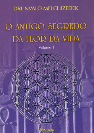 O Antigo Segredo da Flor Da Vida Vol. 01
