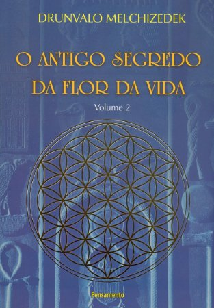 O Antigo Segredo da Flor Da Vida Vol. 02