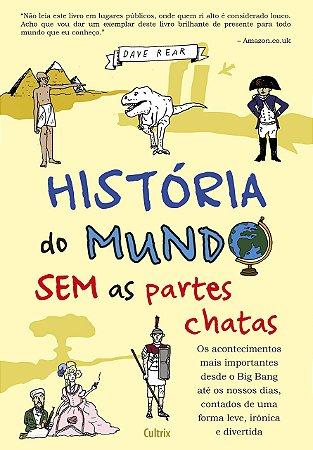 História do Mundo Sem as Partes Chatas