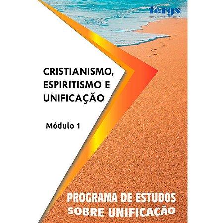 Cristianismo, Espiritismo e Unificação