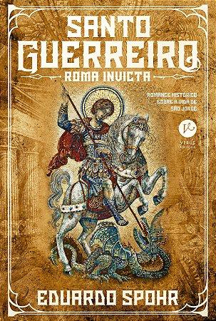 Santo guerreiro: Roma invicta (Vol. 1)