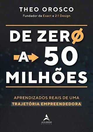 De Zero a 50 Milhões