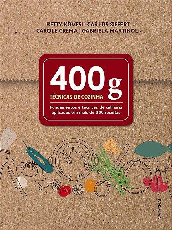 400 g: Técnicas de cozinha
