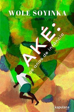Aké: os anos de infância