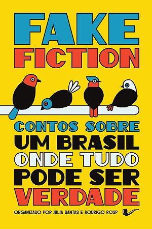 Fake fiction: Contos sobre um Brasil onde tudo pode ser verdade