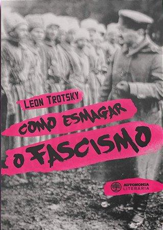 Como Esmagar o Fascismo