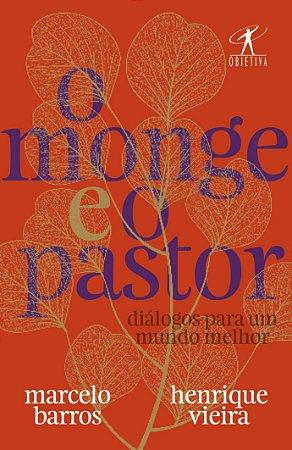 O monge e o pastor: Diálogos para um mundo melhor