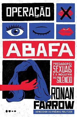 Operação abafa: Predadores sexuais e a industria do silêncio