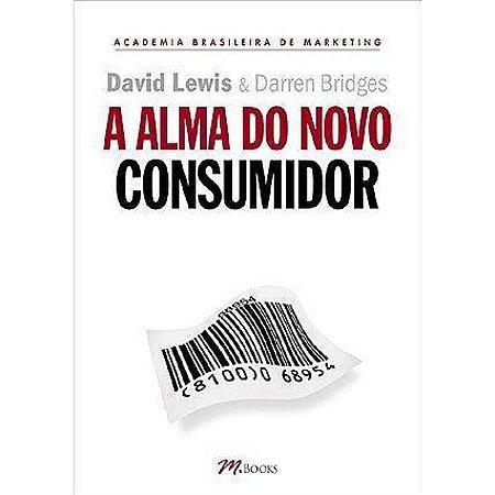 A Alma do Novo Consumidor