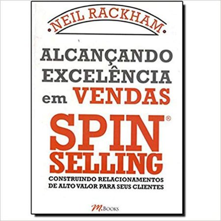 Alcançando excelencia em Vendas Spin Selling