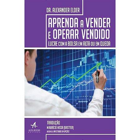 Aprenda A Vender e Operar Vendido-lucre Com A Bolsa em Alta ou em Queda
