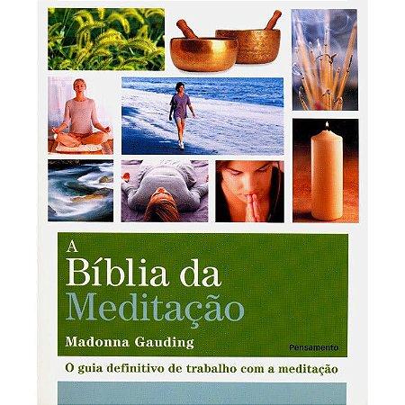 A Bíblia da Meditação – O Guia definitivo de Trabalho Com Meditação