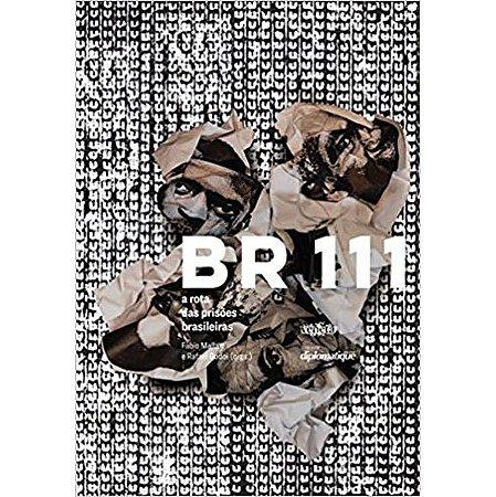 Br 111 – A Rota das Prisoes Brasileiras