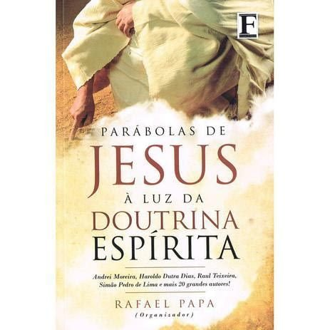 Parábolas de Jesus A Luz da doutrina espírita