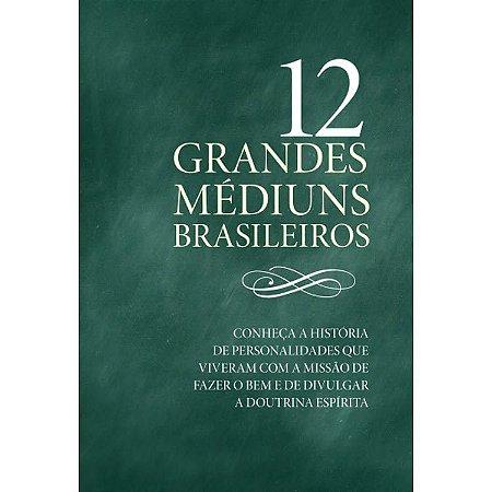 12 Grandes Mediuns Brasileiros
