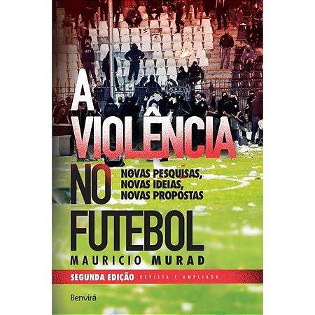 A Violência No Futebol