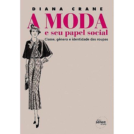 A Moda e Seu Papel Social