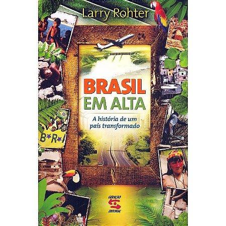 Brasil em Alta – A Historia de Um País Transformado