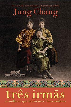 Três irmãs: As mulheres que definiram a China moderna