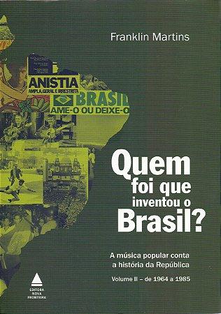 Quem Foi que Inventou o Brasil? II