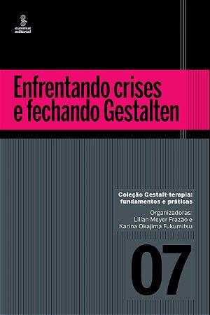 Enfrentando crises e fechando Gestalten