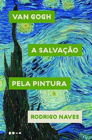 Van Gogh: A salvação pela pintura